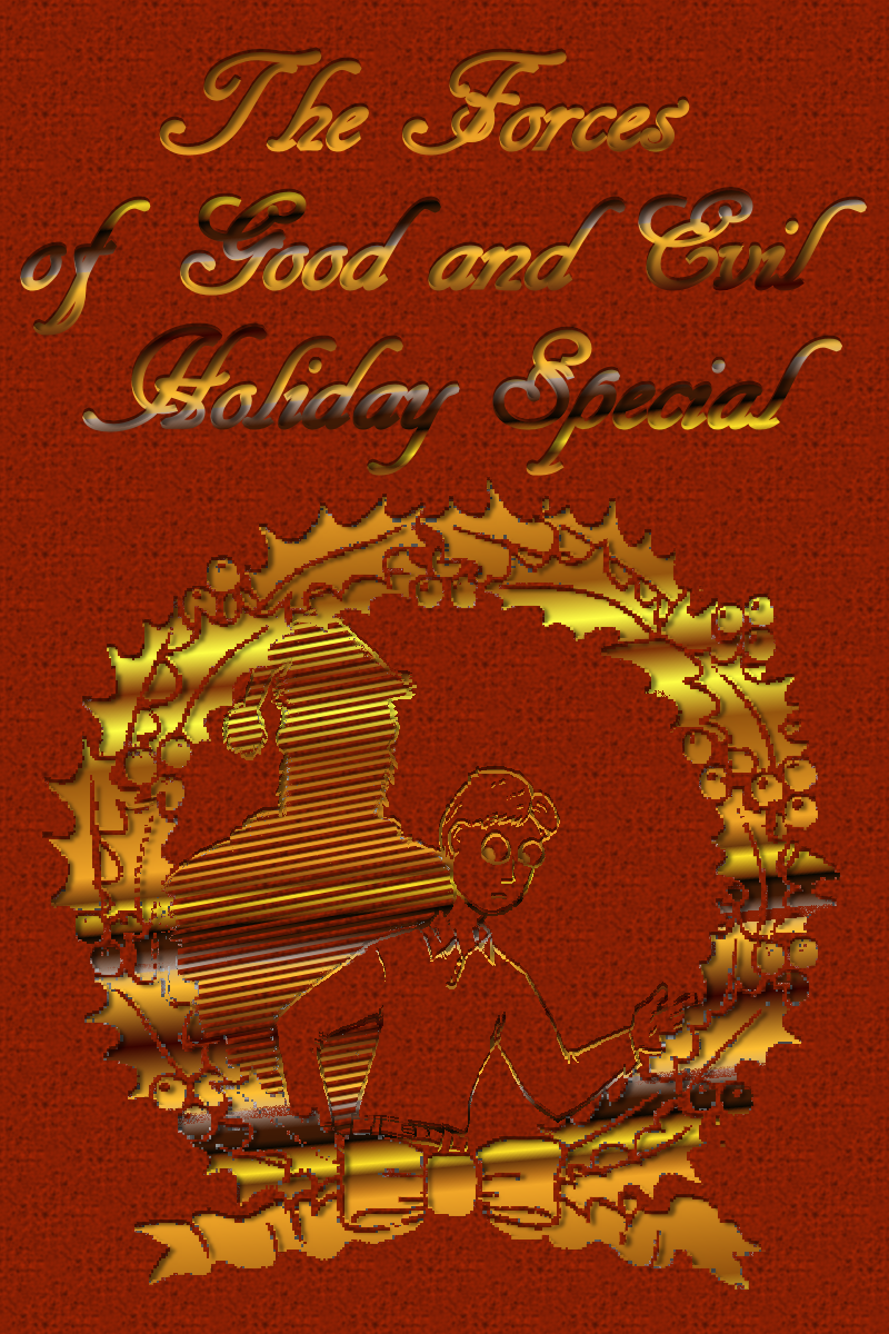 The Forces of Good and Evil Holiday Special